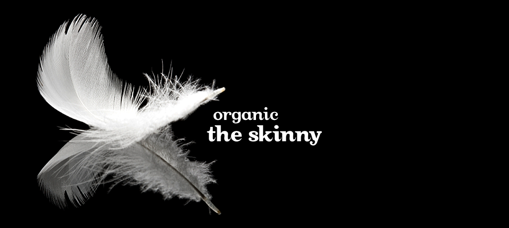 The Skinny (organic)